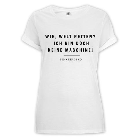 Wie, Welt retten? von Tim Bendzko - Girlie Shirt jetzt im Tim Bendzko Shop